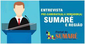 Eleições 2020 – Entrevistas com os pré-candidatos a Vereador de Sumaré